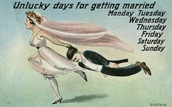 Неудачные дни для женитьбы: понедельник, вторник, среда, четверг, пятница, суббота и воскресенье — английская открытка начала XX века